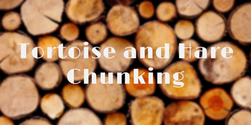 Tortoise and Hare Chunking