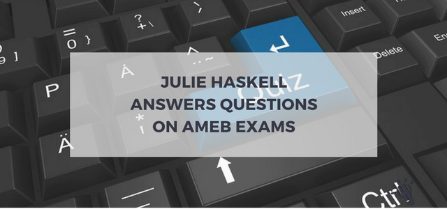 Julie Haskell answers questions on AMEB exams