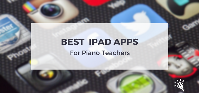 Best iPad apps for piano teachers - Creative Music Education