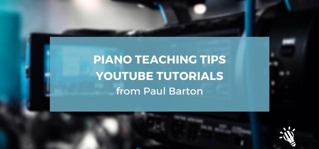 piano-teaching-tips_-youtube-tutorials-from-paul-barton