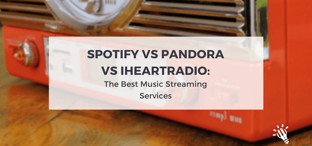 Spotify Vs Pandora Vs iHeartRadio: The Best Music Streaming