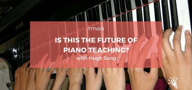 future if piano teaching hugh sung