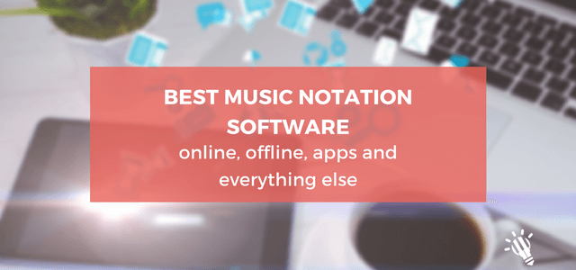 best music notation software