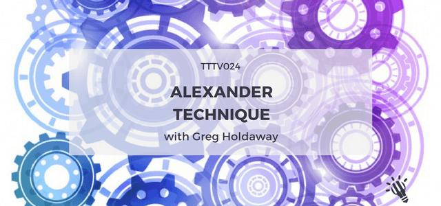 alexander technique greg holdaway