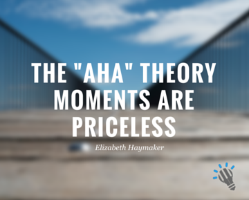 The _aha_ Theory Moments are Priceless