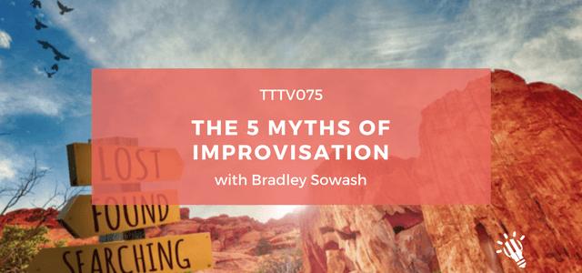 myths of improvisation