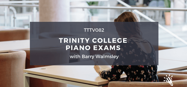 trinity college piano exams