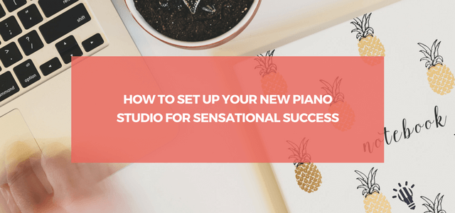 set up new piano studio success