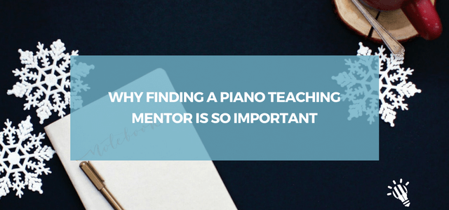 finding piano teaching mentor