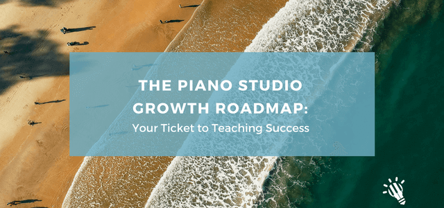 piano studio growth roadmap teaching success