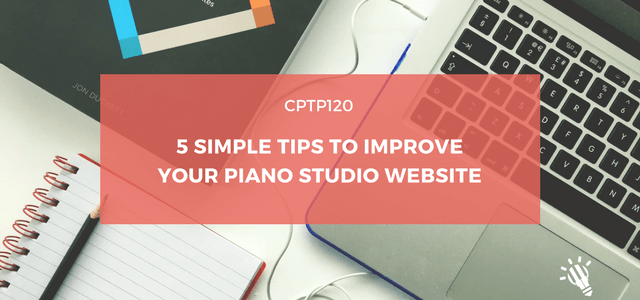 CPTP120_-5-Simple-tips-to-improve-your-piano-studio-website