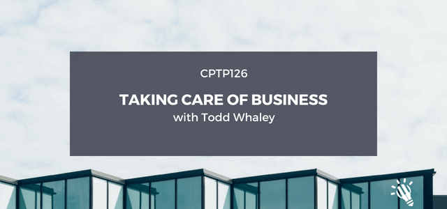 Cptp126 Taking Care Of Business With Todd Whaley Creative Music