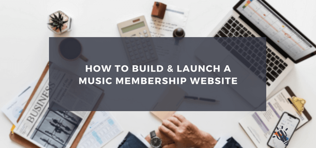 How-to-Build-and-Launch-a-Music-Membership-Website