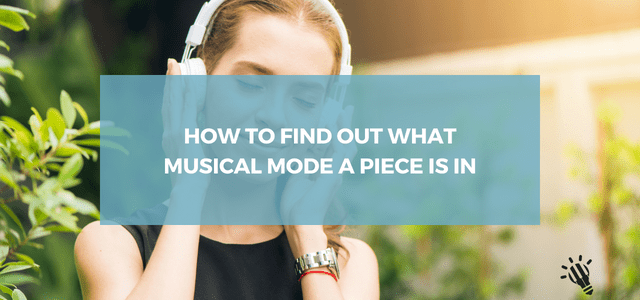 How to Find Out What Musical Mode a Piece Is in - Creative Music