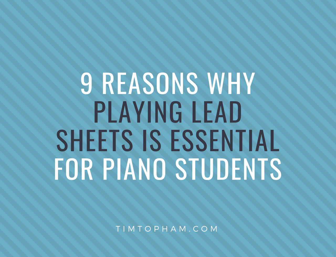 9 Reasons why Playing Lead Sheets is Essential for Piano