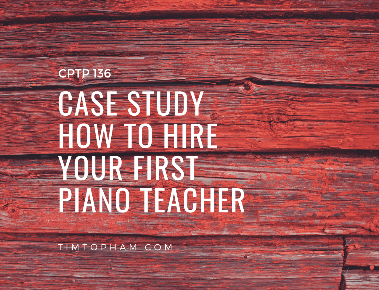 CPTP136_-Case-Study-How-to-hire-your-first-piano-teacher