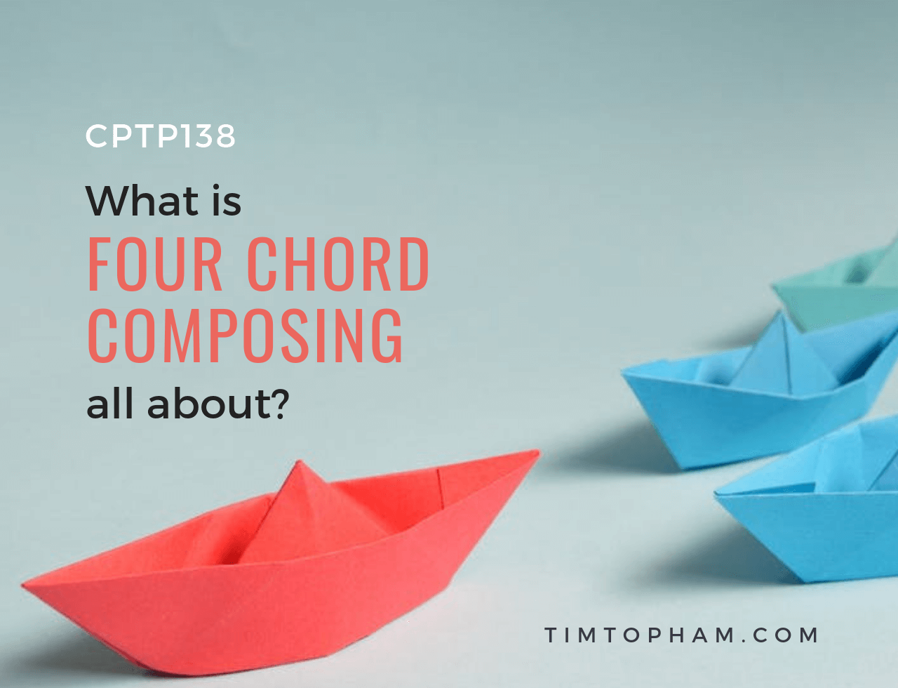 CPTP138_-What-is-4-Chord-Composing-All-About_