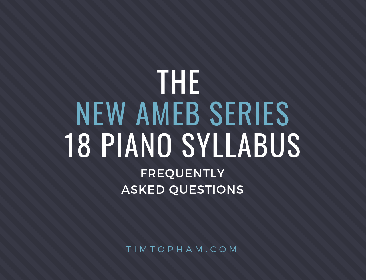 The New AMEB Series 18 Piano Syllabus - Frequently Asked Questions