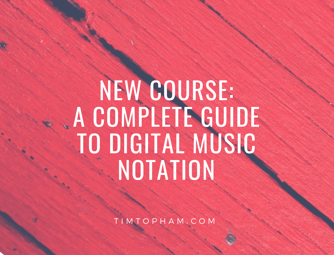 New Course: A Complete Guide to Digital Music Notation