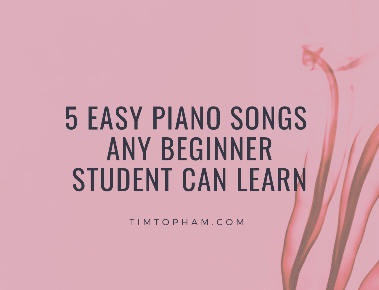 5 Easy Piano Songs any Beginner Student Can Learn - Creative