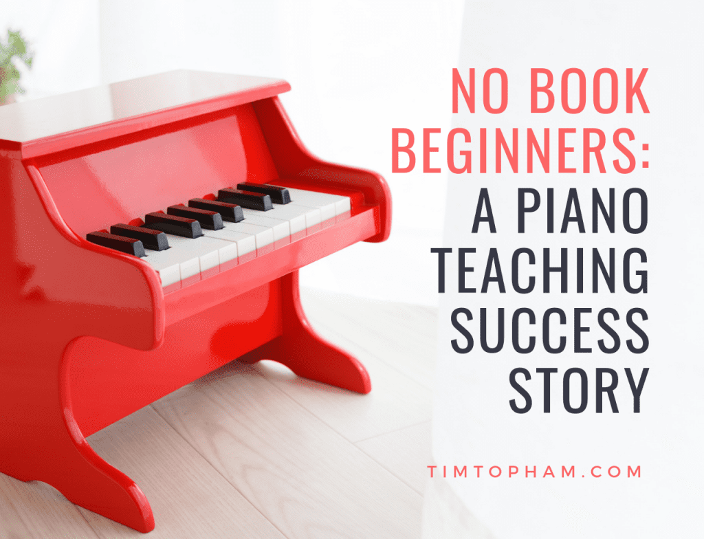 No Book Beginners: A Piano Teaching Success Story - Creative Music