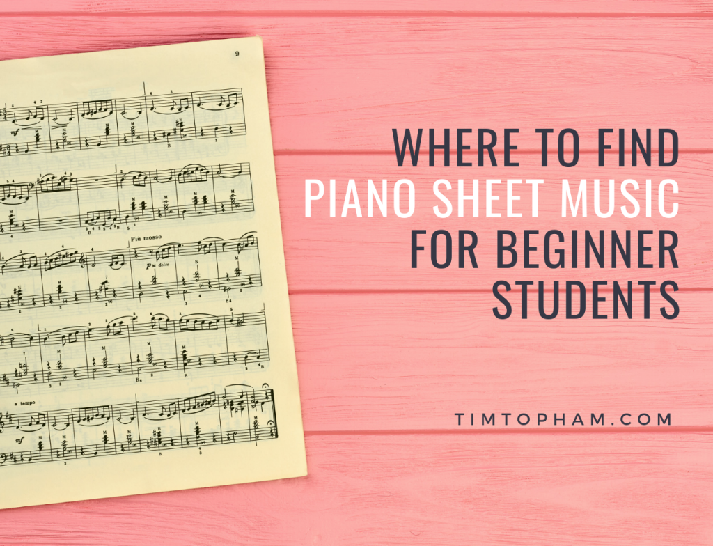 Where to Find Piano Sheet Music for Beginner Students