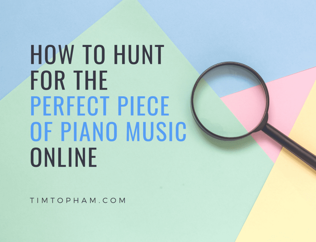 How to Hunt for the Perfect Piece of Piano Music Online