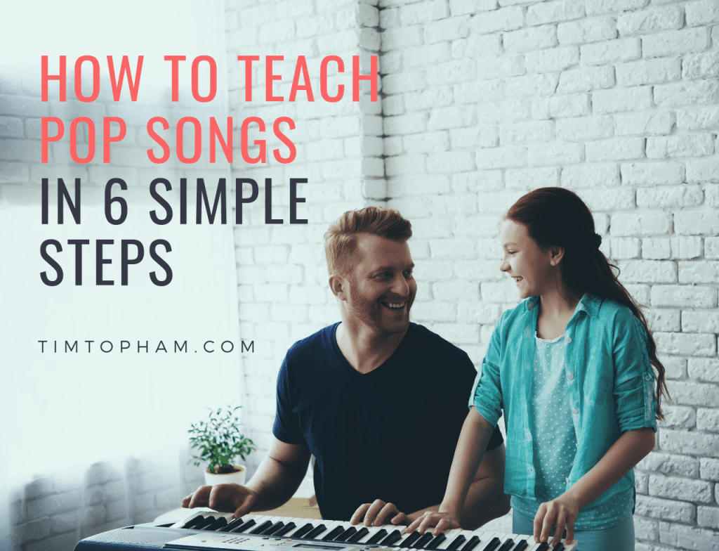 How to Teach Pop Songs in 6 Simple Steps - Creative Music