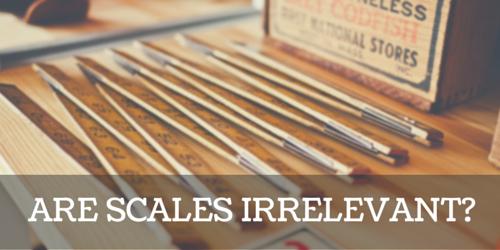 are scales irrelevant?